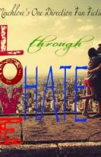 Love Through Hate ( One Direction/ Louis Tomlinson Fan Fiction ) by mixchlove