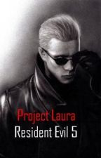 Project Laura. An Albert Wesker Love Story. by hellgirl1998