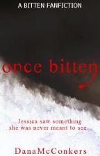 Once Bitten by DanaMcConkers