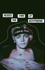 Ross's the type of boyfriend by mariferchi02