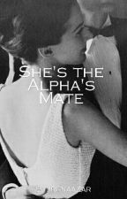 She's the Alpha's mate by IrenaaZar