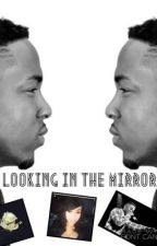 Looking In the Mirror (Kendrick Lamar Fanfic) by Rapper_fanfics
