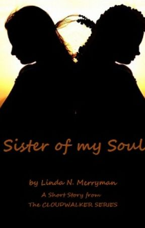 Sister Of My Soul by LindaNM3