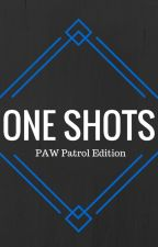 One Shots: PAW Patrol Edition by DoxVulupine