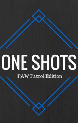One Shots Paw Patrol Edition Pups Go Feral Wattpad