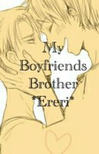 My Boyfriends Brother by NeedForMuke