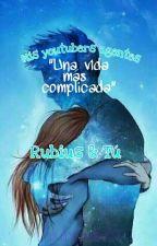 """Mis Youtubers/Agentes """"Una Vida Más Complicada"""" (2°Temp) (Rubius y Tú) by LuluInLove777"""