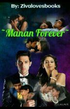 ~Manan Forever~ by zivalovesbooks