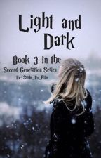 Light and Dark - Book 3 in the Star of Gryffindor Series by Smile_its_Ellie