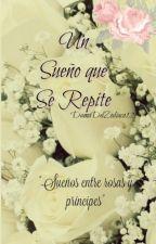 Un Sueño Que Se Repite. #Wattys2016 by DamaDelZodiaco12