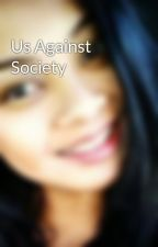 Us Against Society by silverxrose