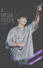 A Media Noche [Editando] by SLUEGXA