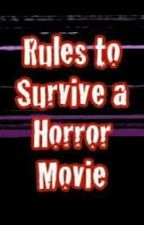 Rules to Survive a Horror Movie by igy543