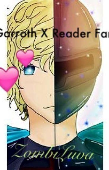 ♥A Garroth x Reader Fanfiction♥