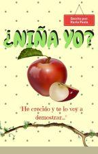 ¿Niña yo? by Amorentinta