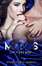 """MIEDOS """"Ojos del Mar"""" by JessycaVilcaA"""