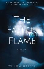 The Fallen Flame (#Wattys2016) by WillowHarper