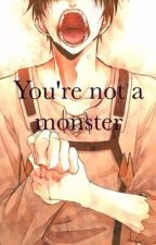You're not a monster..ErenxLevi by fabulouskennady