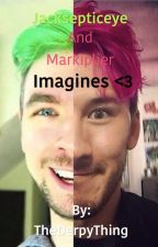 Markiplier and Jacksepticeye Imagines by TheDerpyThing