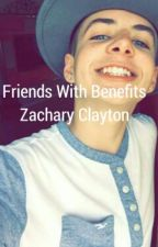 Friends With Benifits Zachary Clayton by awefanfictionsaf