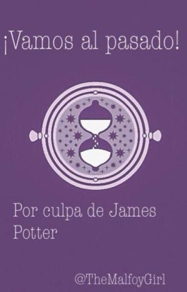 Vamos al pasado, por culpa de James S Potter.