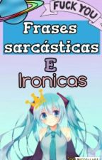 Frases sarcasticas e ironicas by antomochi1
