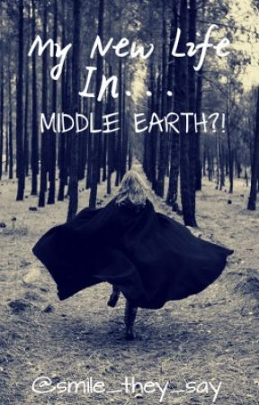 My new Life... in Middle Earth?! (A Lord of the Rings, Aragorn love story) by smile_they_say