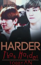 Harder than Harder | CB ; 5 by TOBBYan