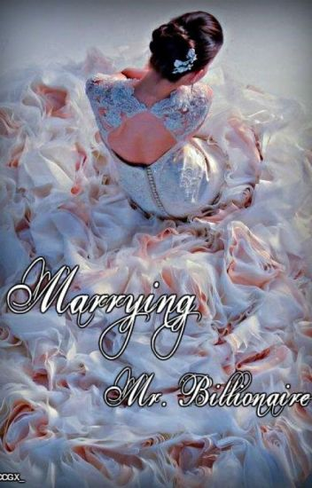 Marrying Mr.Billionaire (COMPLETED)