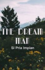 The Dream Man by missdreamer112