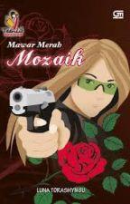 Mawar Merah Mozaik (Novel Karya Luna Torashyngu) by M_Merah