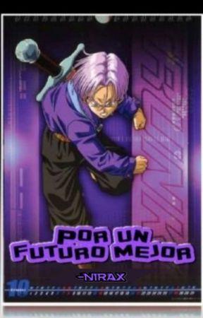 Por un Futuro Mejor ||Dragon Ball Z Fanfic|| *Editando*  by KeylaSta1rs