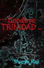 Good Bye TRINIDAD... by ironshreya10