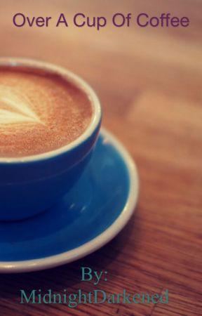Over A Cup Of Coffee by Preiksha_Jain