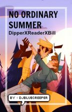 ▍No Ordinary Summer - Dipper X Reader X Bill ▐   ✔ by chivlahou