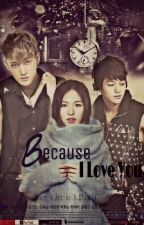 Because I Love You (TAO X WENDY FANFICTION) [TWOSHOOT] by HZTao_94