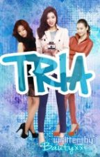 TRIA ❤ by xIncorrect