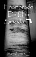 Enamorado De Una Suicida [Harry Styles & _] by Suicidan-n
