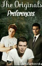 The Originals Preferences [Under Edit] by IvkaDixonTarkovska