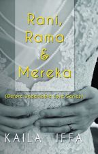 Rani, Rama & Mereka (Before The Undeniable Love Series) by kailaiffa