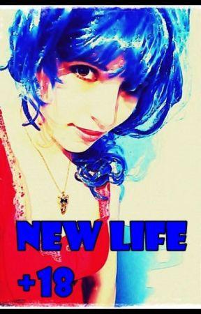New Life (+18) by NancyDrew9