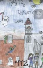 Elements Part #1: The Haunted Cherryville Lane by _Fitz_