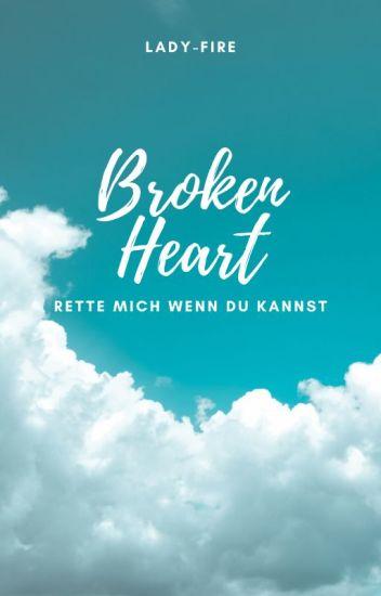 Broken Heart Rette mich wenn du kannst