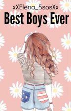 Best Boys Ever •5SOS• // Afsluttet by xXElena_5sosXx