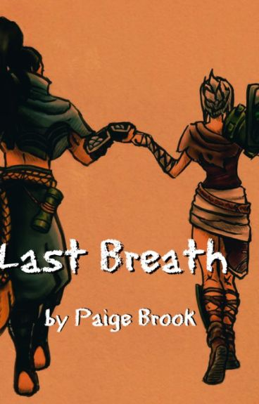 Book One: Last Breath [Now Editing]