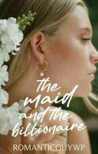 The Maid And The Billionaire (ALDUB FAN FIC) by alden_MAINE22