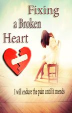 Fixing a Broken Heart[SOON] by Dhummy