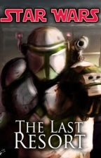 Star Wars: The Last Resort by jdflyerguy