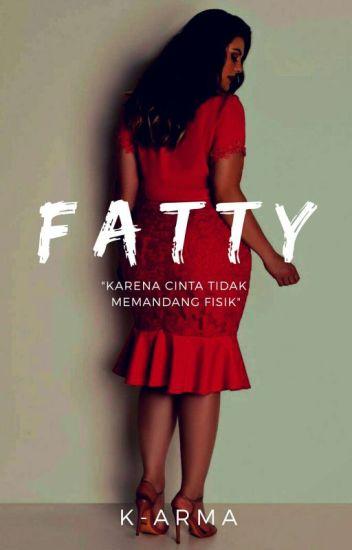 Fatty (On Editing)