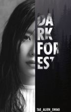 Dark Forest (BTS: Jimin) [Editando] by Tae95_alien_swag